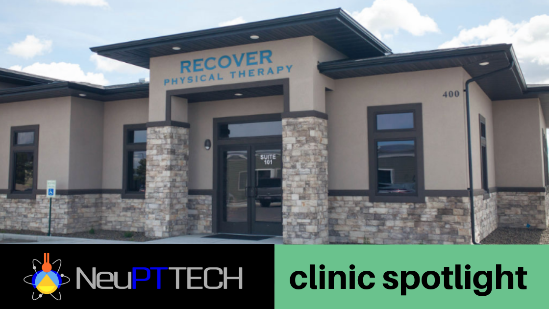 NeuPTtech Clinic Spotlight - Recover Physical Therapy