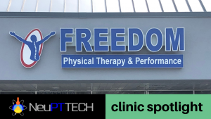 NeuPTtech Clinic Spotlight - Freedom Physical Therapy and Performance