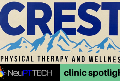 NeuPTtech Clinic Spotlight - Crest Physical Therapy and Wellness